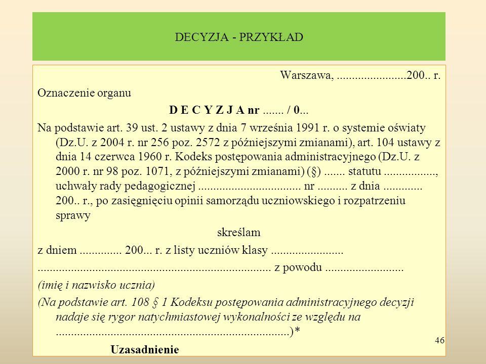 DECYZJA - PRZYKŁAD Warszawa, .......................200.. r. Oznaczenie organu. D E C Y Z J A nr ....... / 0...