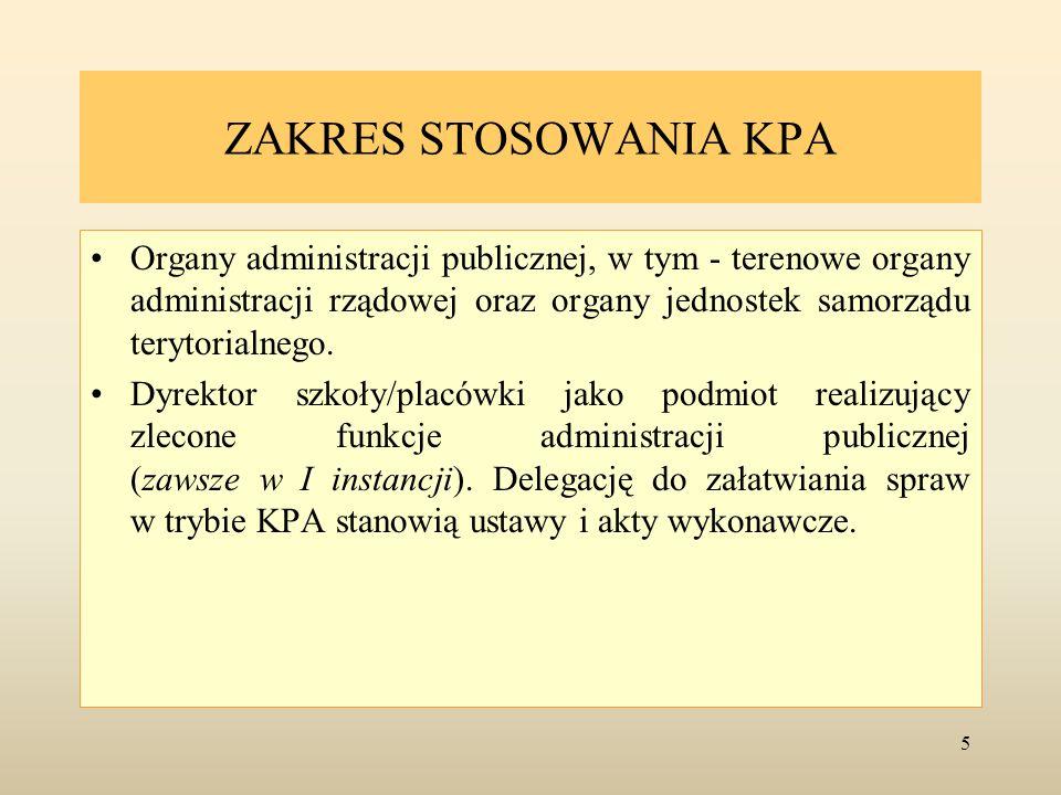ZAKRES STOSOWANIA KPA Organy administracji publicznej, w tym - terenowe organy administracji rządowej oraz organy jednostek samorządu terytorialnego.