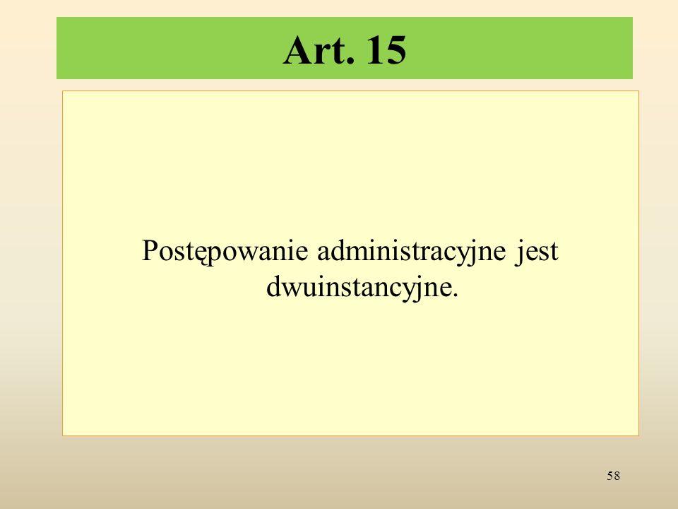 Postępowanie administracyjne jest dwuinstancyjne.