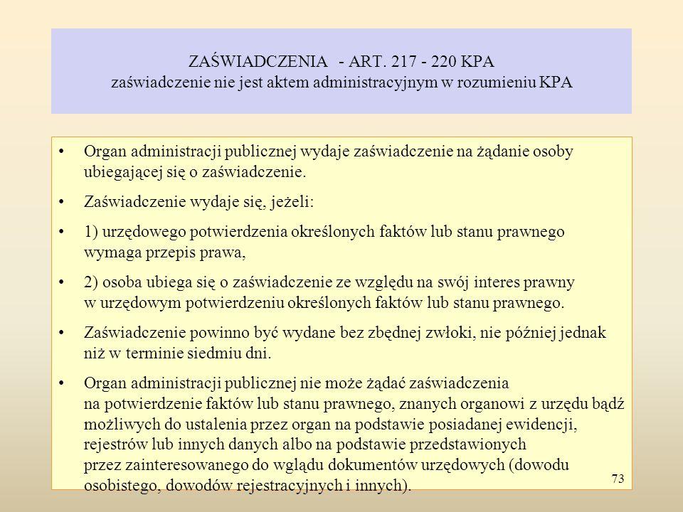 ZAŚWIADCZENIA - ART. 217 - 220 KPA zaświadczenie nie jest aktem administracyjnym w rozumieniu KPA