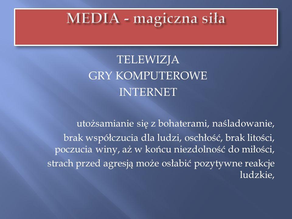 MEDIA - magiczna siła TELEWIZJA GRY KOMPUTEROWE INTERNET