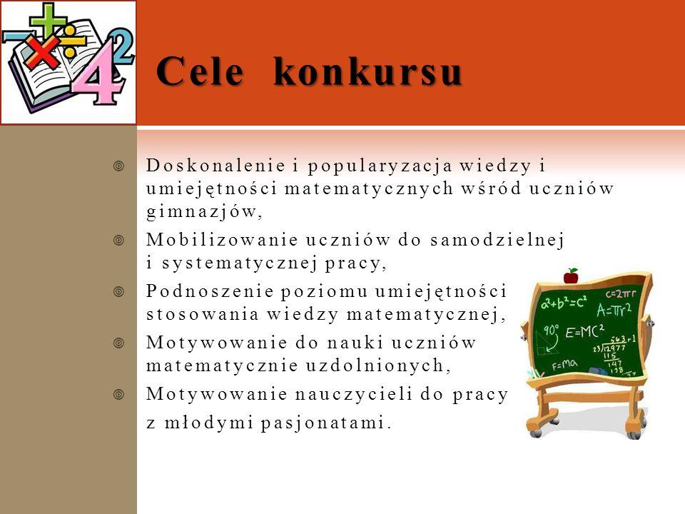 Cele konkursu Doskonalenie i popularyzacja wiedzy i umiejętności matematycznych wśród uczniów gimnazjów,