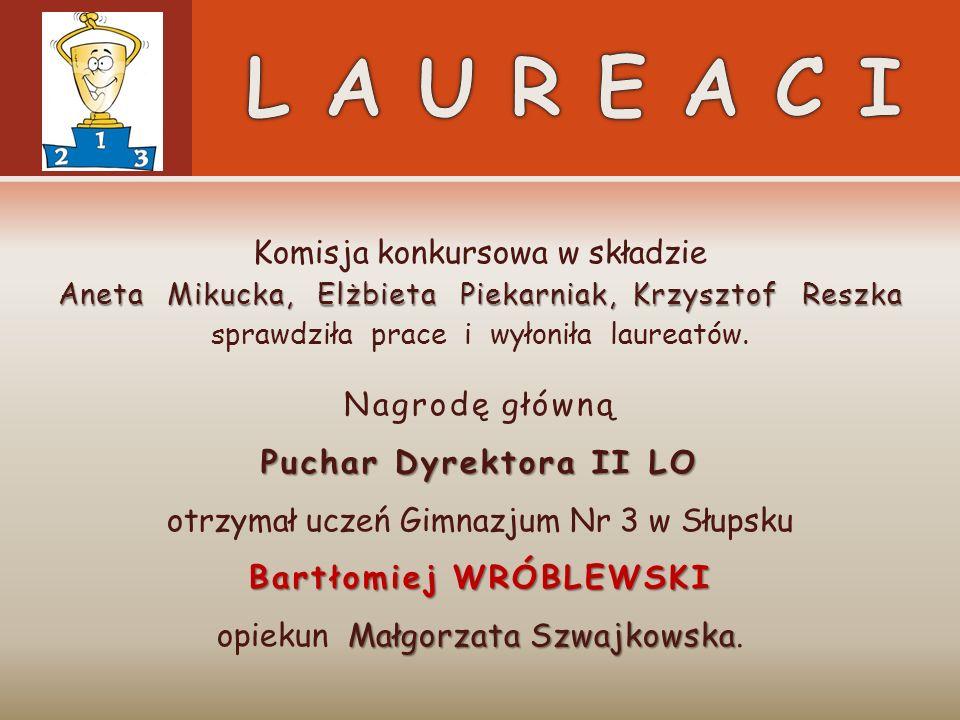 L A U R E A C I Komisja konkursowa w składzie Nagrodę główną