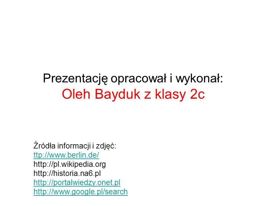 Prezentację opracował i wykonał: Oleh Bayduk z klasy 2c