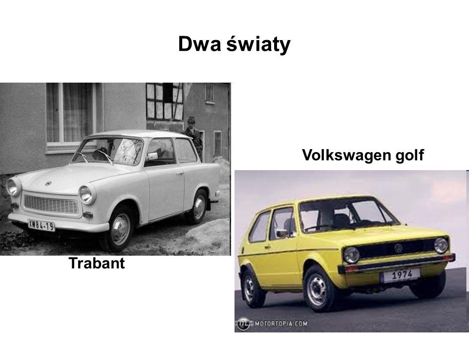 Dwa światy Volkswagen golf Trabant