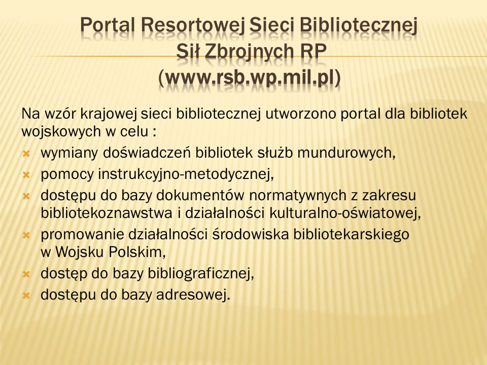 Portal Resortowej Sieci Bibliotecznej Sił Zbrojnych RP (www. rsb. wp