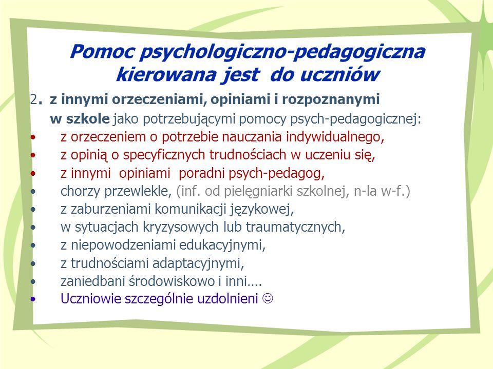 Pomoc psychologiczno-pedagogiczna kierowana jest do uczniów