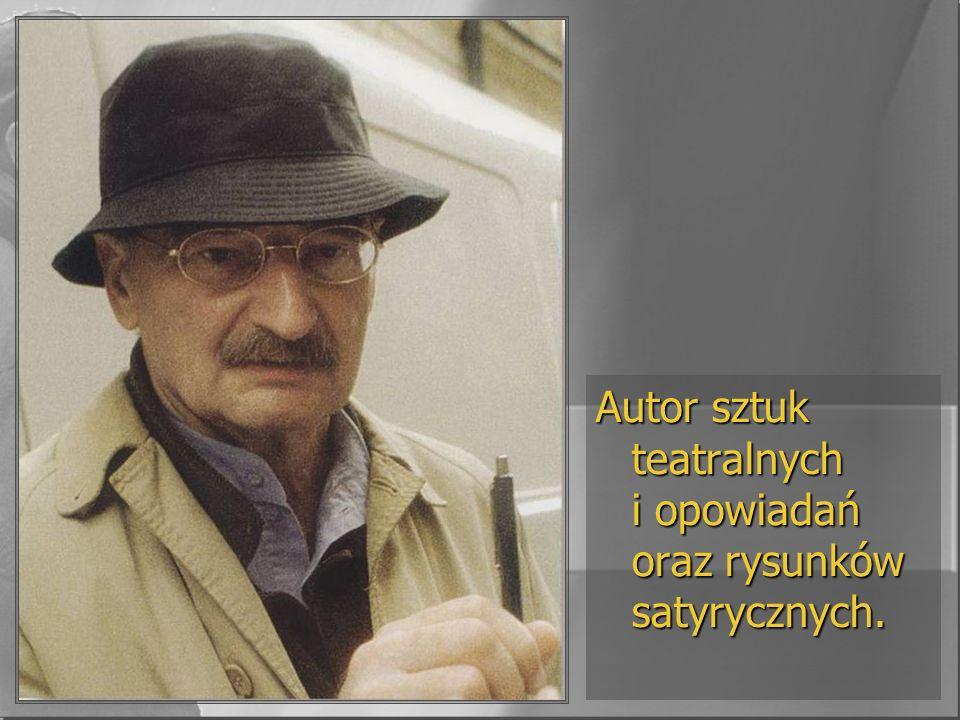 Autor sztuk teatralnych i opowiadań oraz rysunków satyrycznych.