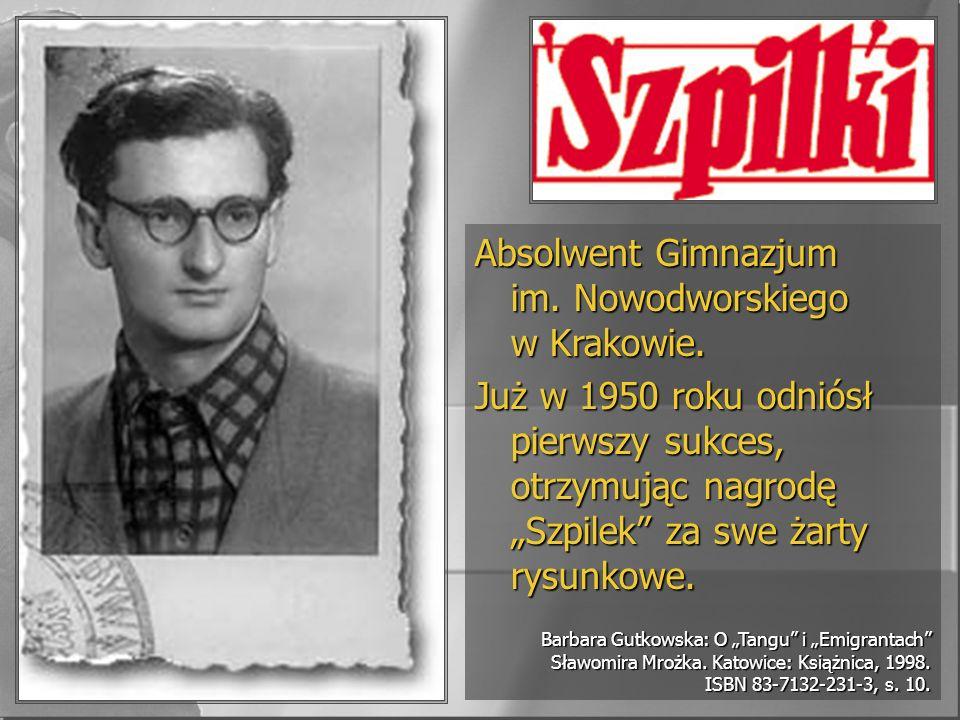 Absolwent Gimnazjum im. Nowodworskiego w Krakowie.