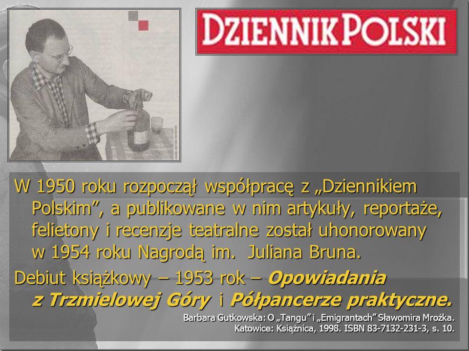 """W 1950 roku rozpoczął współpracę z """"Dziennikiem Polskim , a publikowane w nim artykuły, reportaże, felietony i recenzje teatralne został uhonorowany w 1954 roku Nagrodą im. Juliana Bruna."""