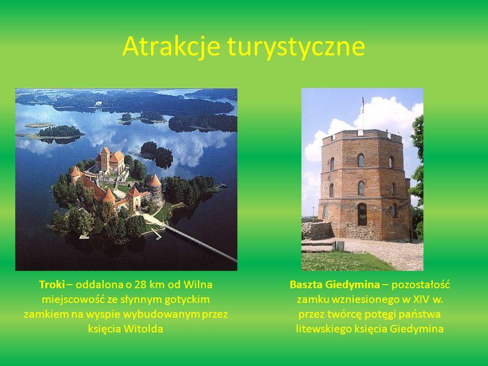 Atrakcje turystyczne Troki – oddalona o 28 km od Wilna miejscowość ze słynnym gotyckim zamkiem na wyspie wybudowanym przez księcia Witolda.