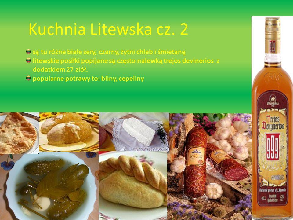 Kuchnia Litewska cz. 2 są tu różne białe sery, czarny, żytni chleb i śmietanę. litewskie posiłki popijane są często nalewką trejos devinerios z.