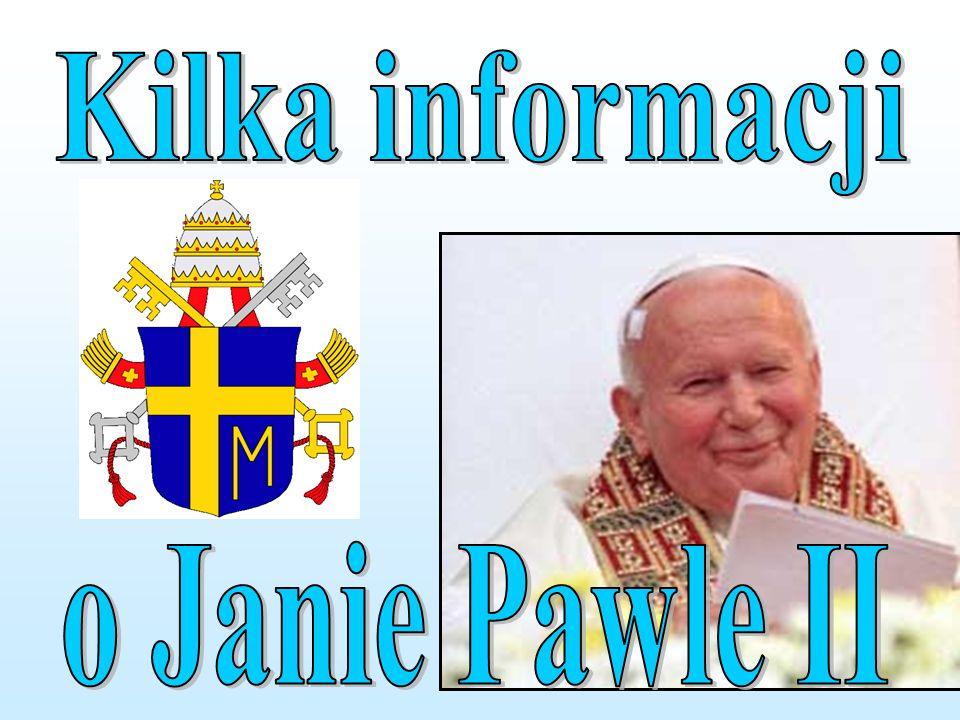 Kilka informacji o Janie Pawle II