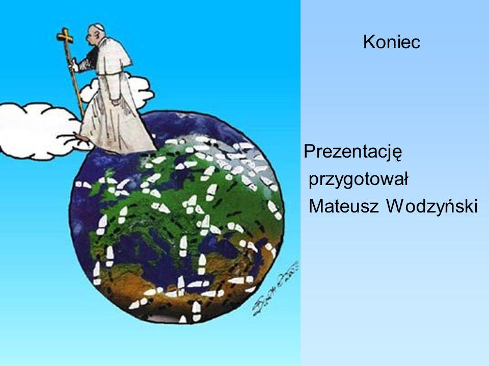 Koniec Prezentację przygotował Mateusz Wodzyński