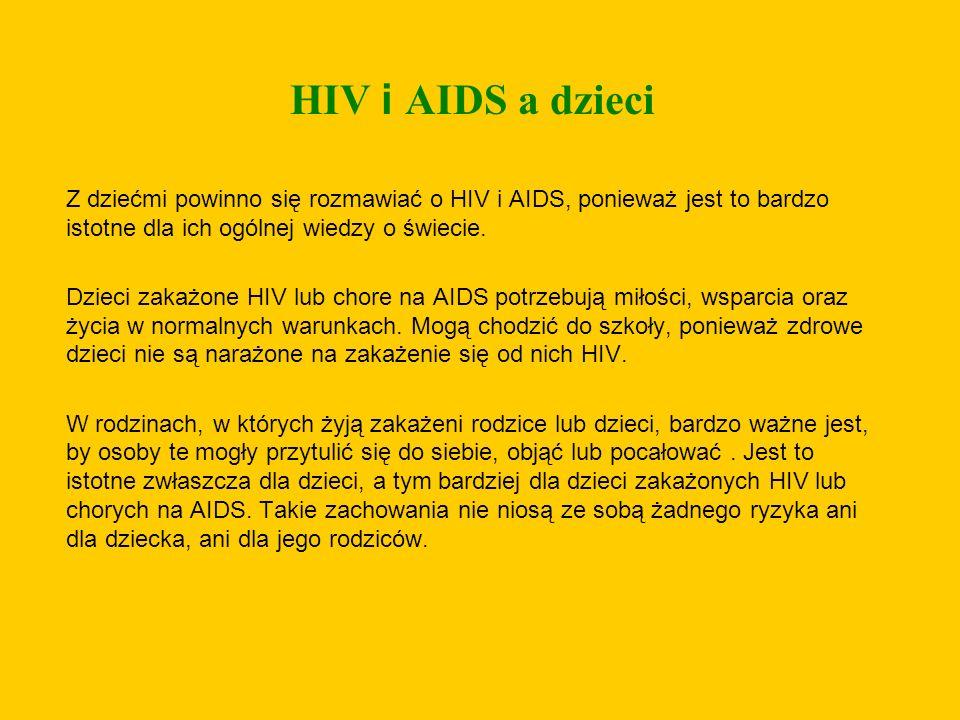 HIV i AIDS a dzieci Z dziećmi powinno się rozmawiać o HIV i AIDS, ponieważ jest to bardzo istotne dla ich ogólnej wiedzy o świecie.