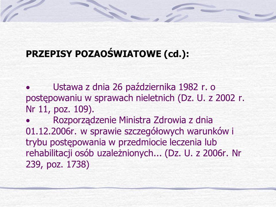 PRZEPISY POZAOŚWIATOWE (cd. ): · Ustawa z dnia 26 października 1982 r
