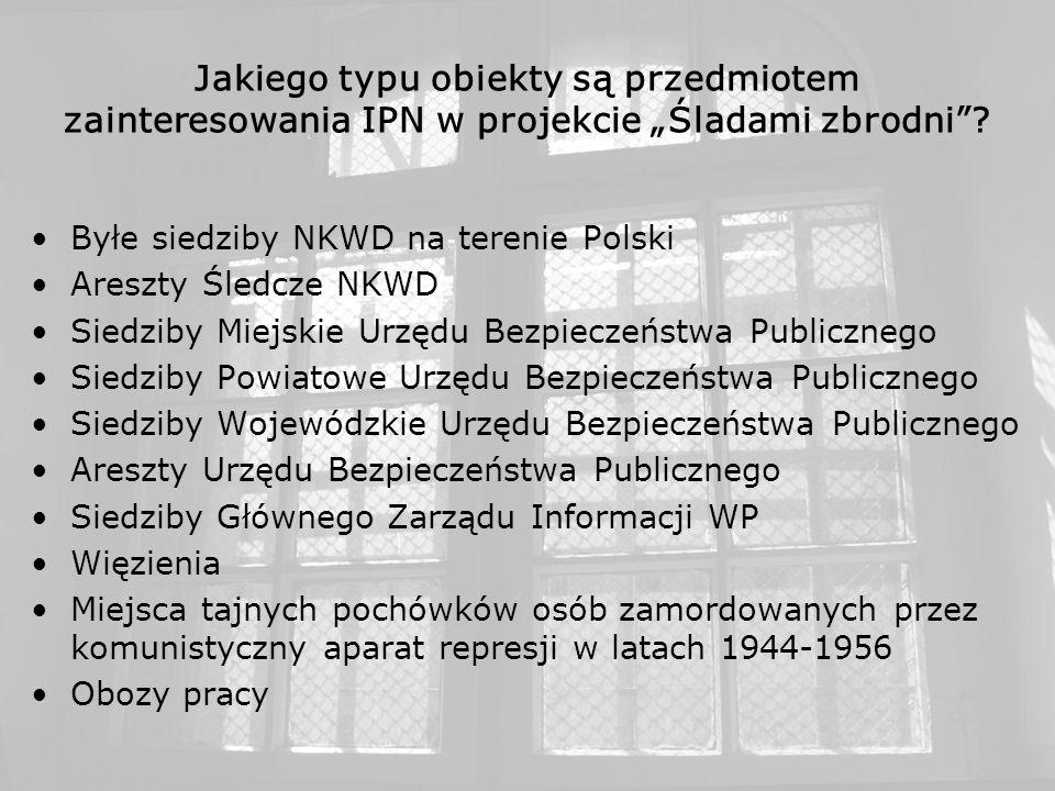 """Jakiego typu obiekty są przedmiotem zainteresowania IPN w projekcie """"Śladami zbrodni"""