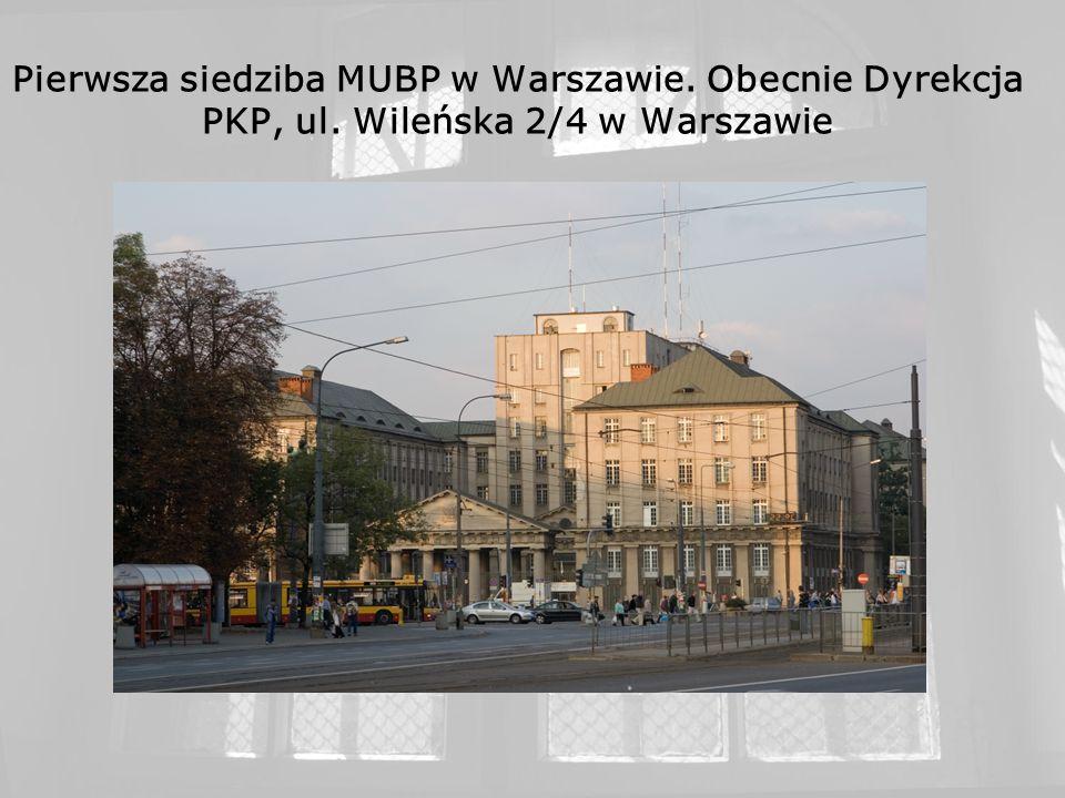 Pierwsza siedziba MUBP w Warszawie. Obecnie Dyrekcja PKP, ul