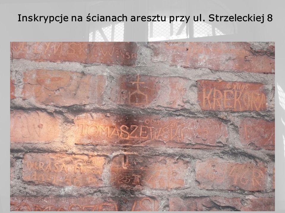 Inskrypcje na ścianach aresztu przy ul. Strzeleckiej 8