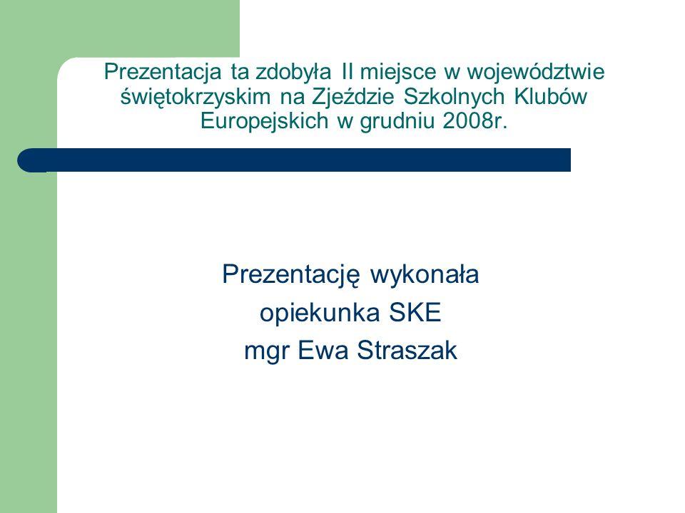 Prezentację wykonała opiekunka SKE mgr Ewa Straszak