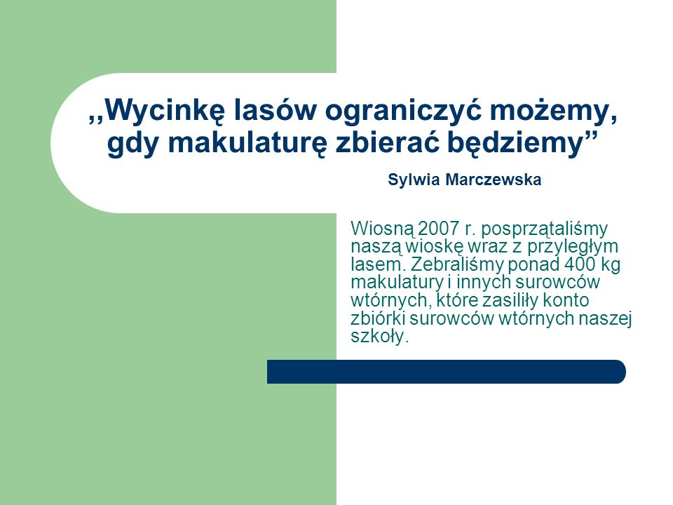 ,,Wycinkę lasów ograniczyć możemy, gdy makulaturę zbierać będziemy Sylwia Marczewska