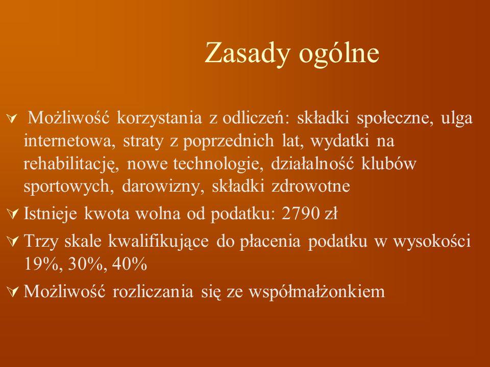 Zasady ogólne Istnieje kwota wolna od podatku: 2790 zł