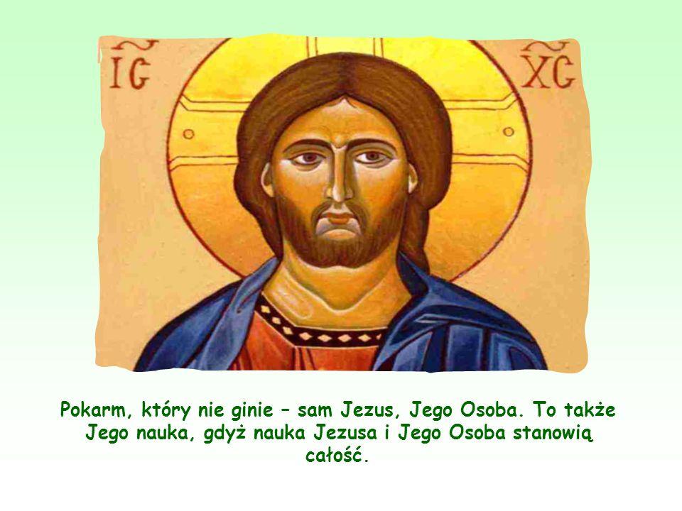 Pokarm, który nie ginie – sam Jezus, Jego Osoba