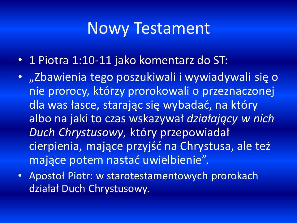 Nowy Testament 1 Piotra 1:10-11 jako komentarz do ST: