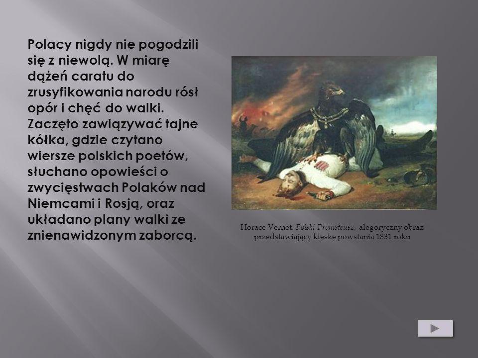 Polacy nigdy nie pogodzili się z niewolą