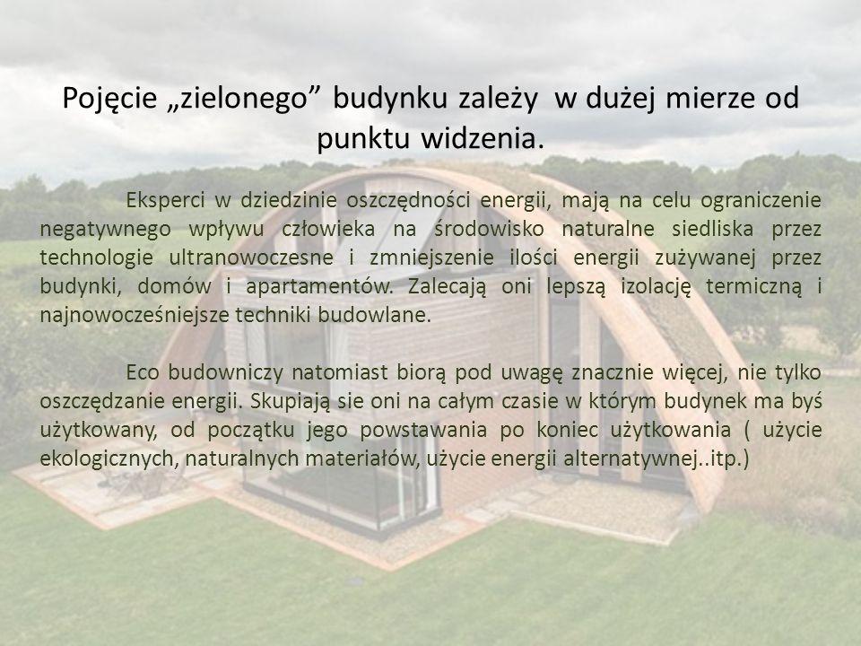 """Pojęcie """"zielonego budynku zależy w dużej mierze od punktu widzenia."""