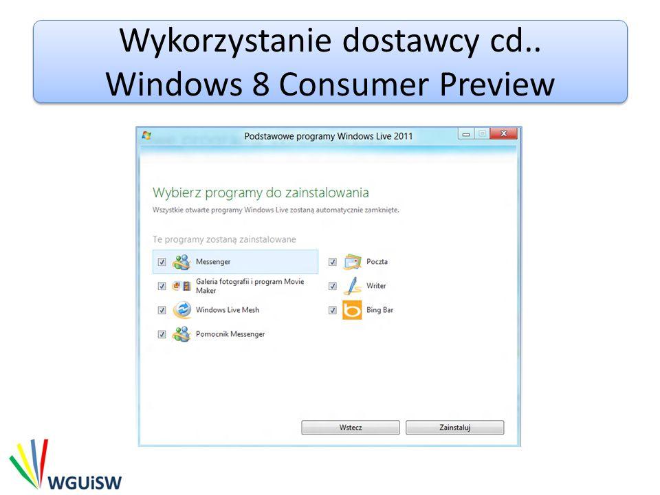 Wykorzystanie dostawcy cd.. Windows 8 Consumer Preview