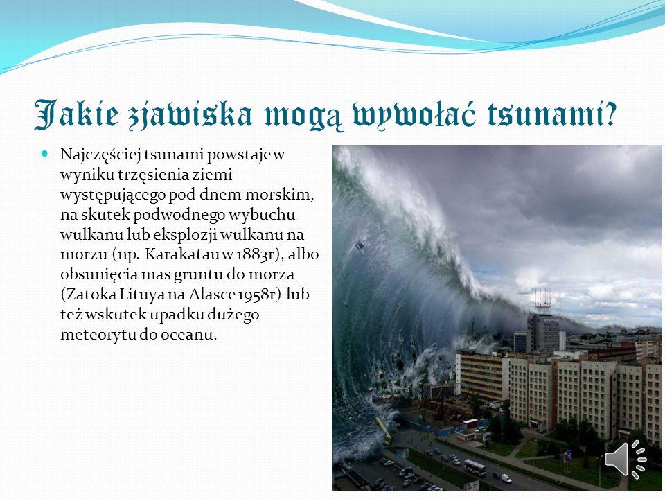 Jakie zjawiska mogą wywołać tsunami