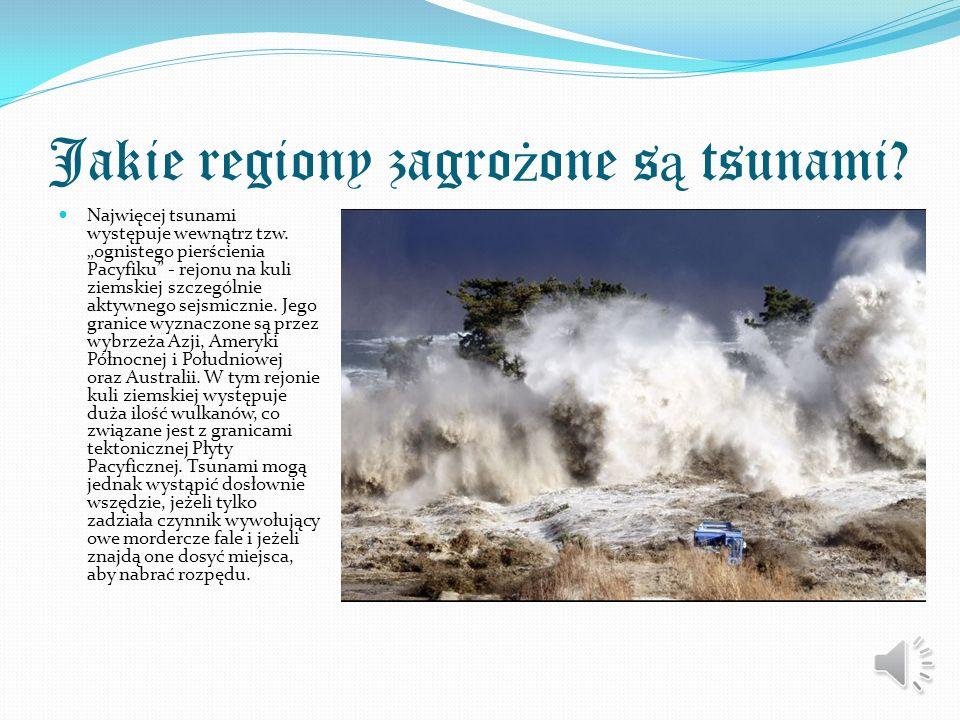Jakie regiony zagrożone są tsunami