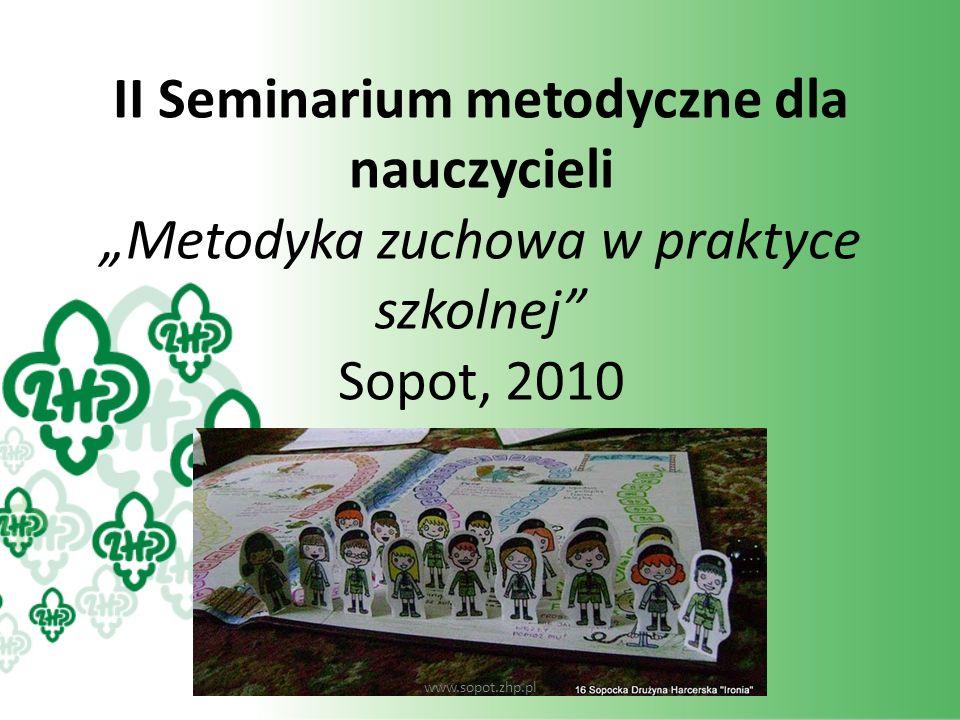 """II Seminarium metodyczne dla nauczycieli """"Metodyka zuchowa w praktyce szkolnej Sopot, 2010"""