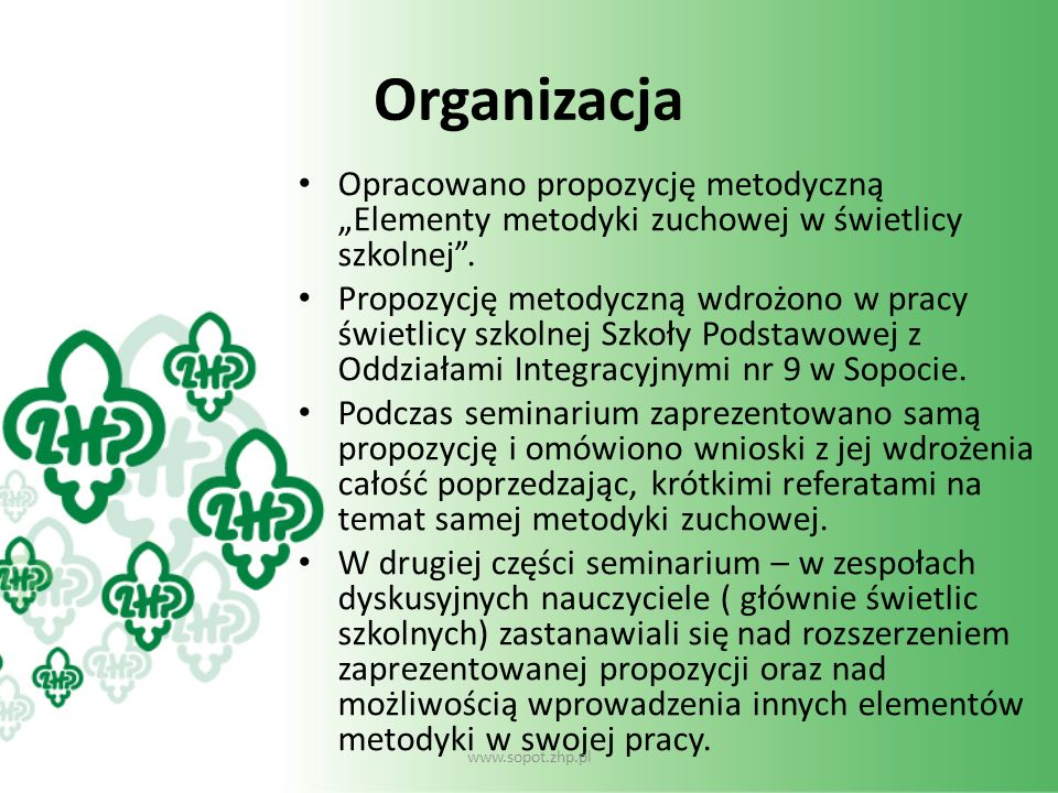 """Organizacja Opracowano propozycję metodyczną """"Elementy metodyki zuchowej w świetlicy szkolnej ."""