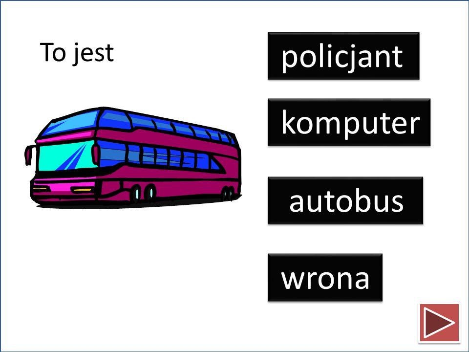 To jest policjant komputer autobus wrona