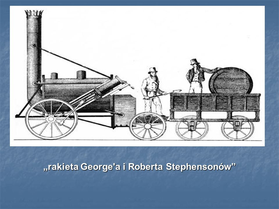 """rakieta George a i Roberta Stephensonów"