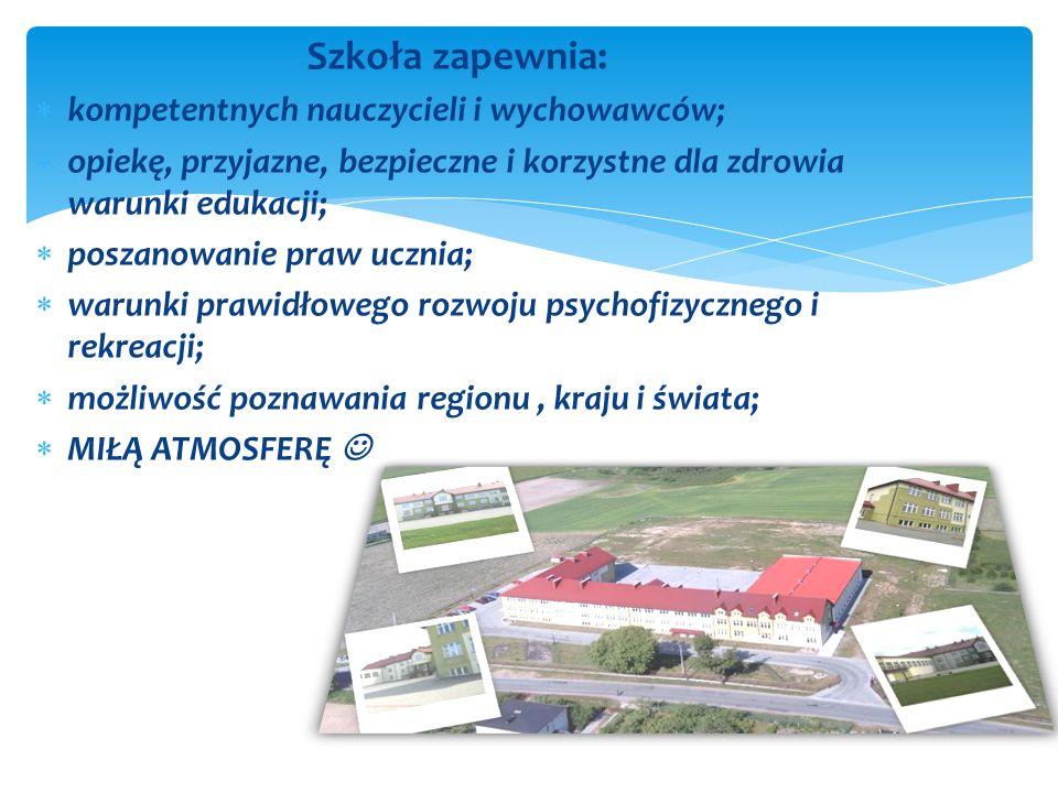 Szkoła zapewnia: kompetentnych nauczycieli i wychowawców;