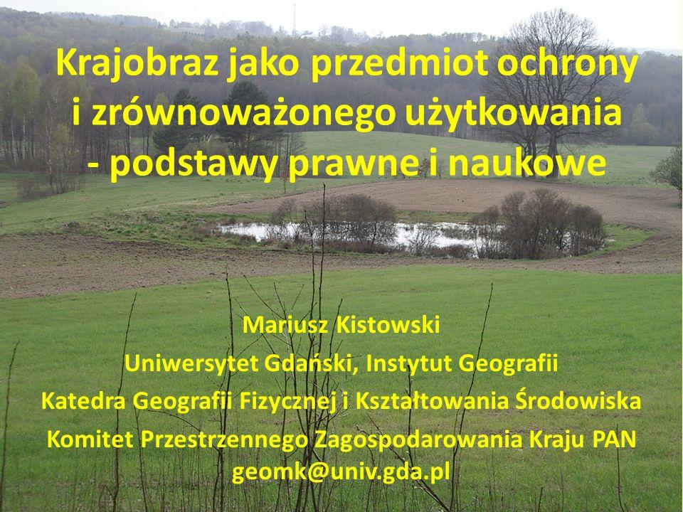 Krajobraz jako przedmiot ochrony i zrównoważonego użytkowania - podstawy prawne i naukowe