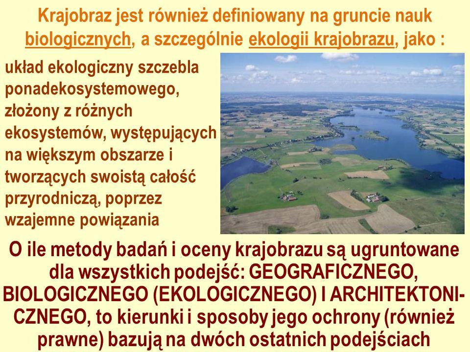 Krajobraz jest również definiowany na gruncie nauk biologicznych, a szczególnie ekologii krajobrazu, jako :