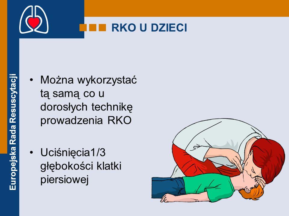 RKO U DZIECI Można wykorzystać tą samą co u dorosłych technikę prowadzenia RKO.
