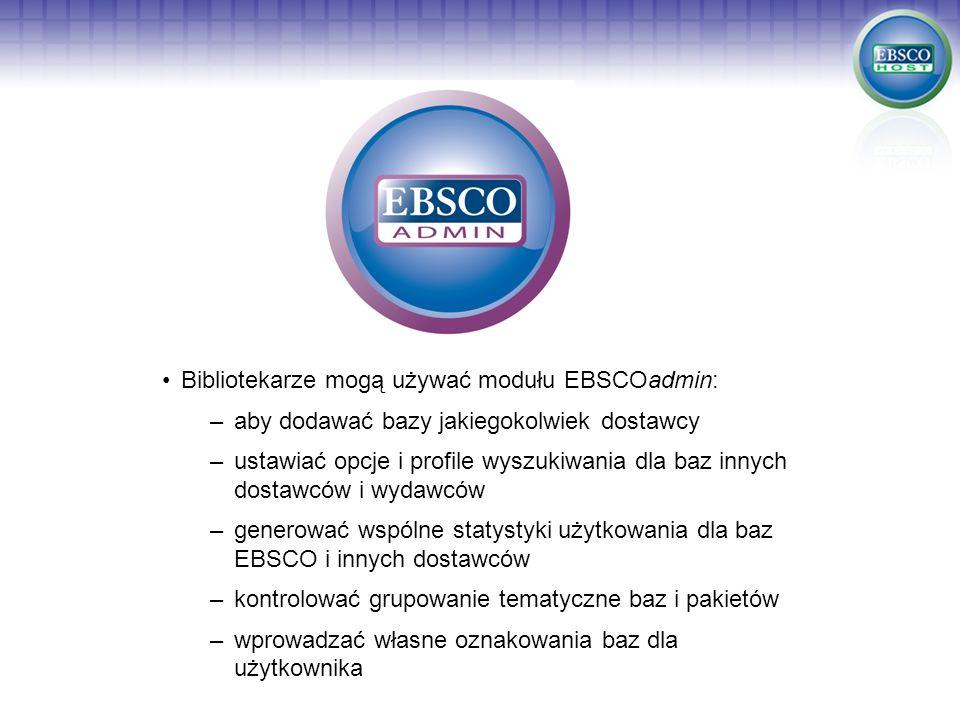 Bibliotekarze mogą używać modułu EBSCOadmin: