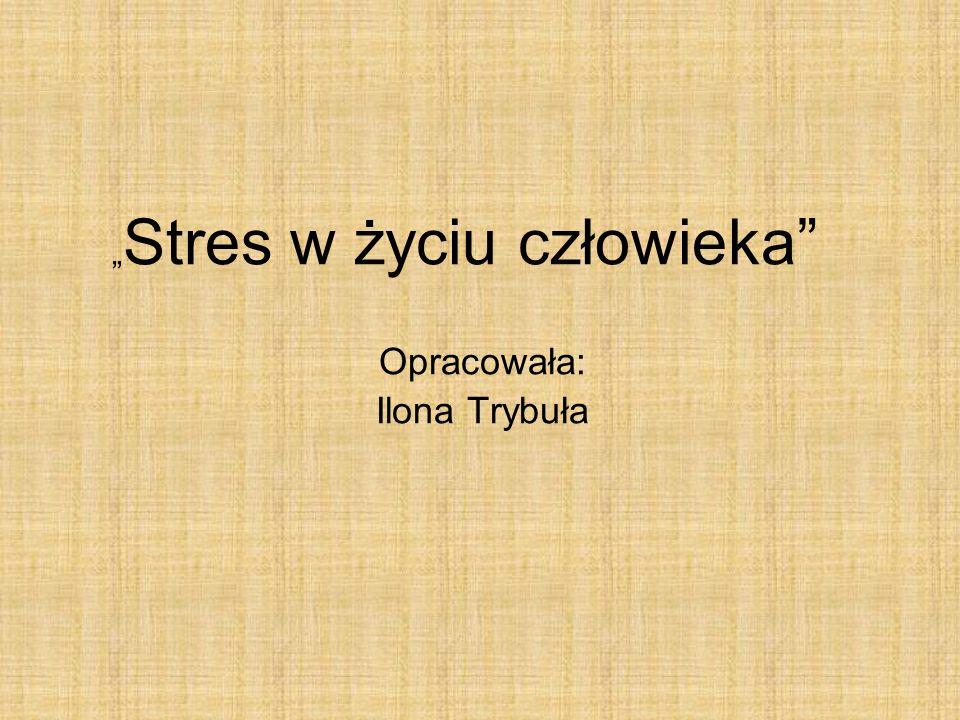 """""""Stres w życiu człowieka"""