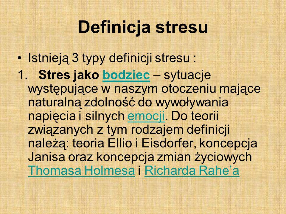 Definicja stresu Istnieją 3 typy definicji stresu :