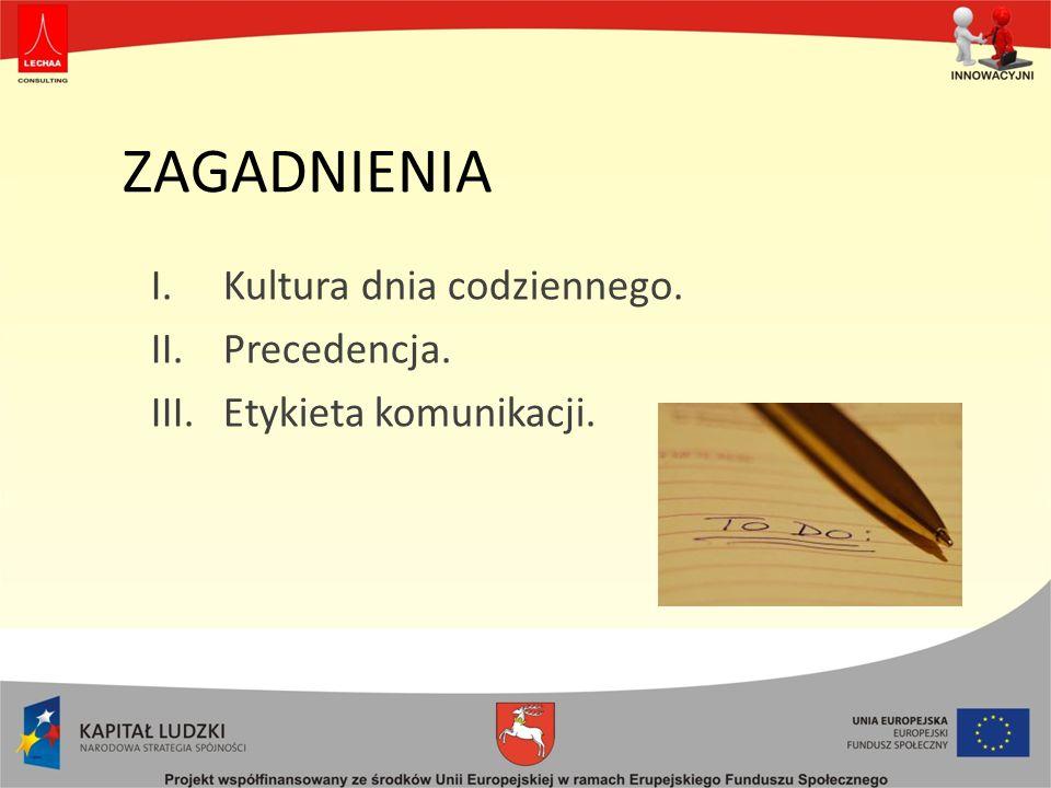 ZAGADNIENIA Kultura dnia codziennego. Precedencja.