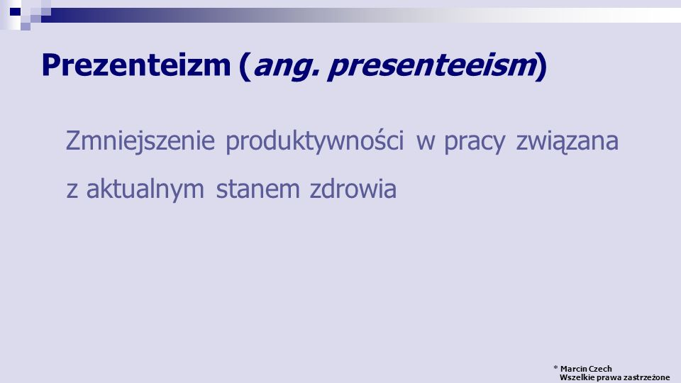 Prezenteizm (ang. presenteeism)