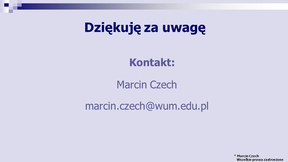 Dziękuję za uwagę Kontakt: Marcin Czech marcin.czech@wum.edu.pl