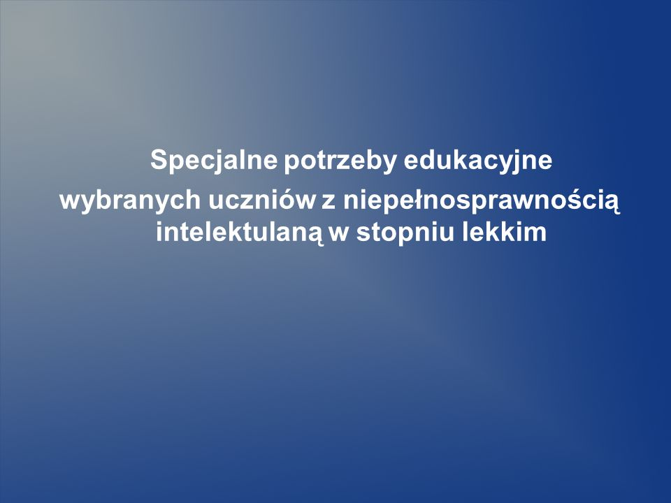 wybranych uczniów z niepełnosprawnością intelektulaną w stopniu lekkim