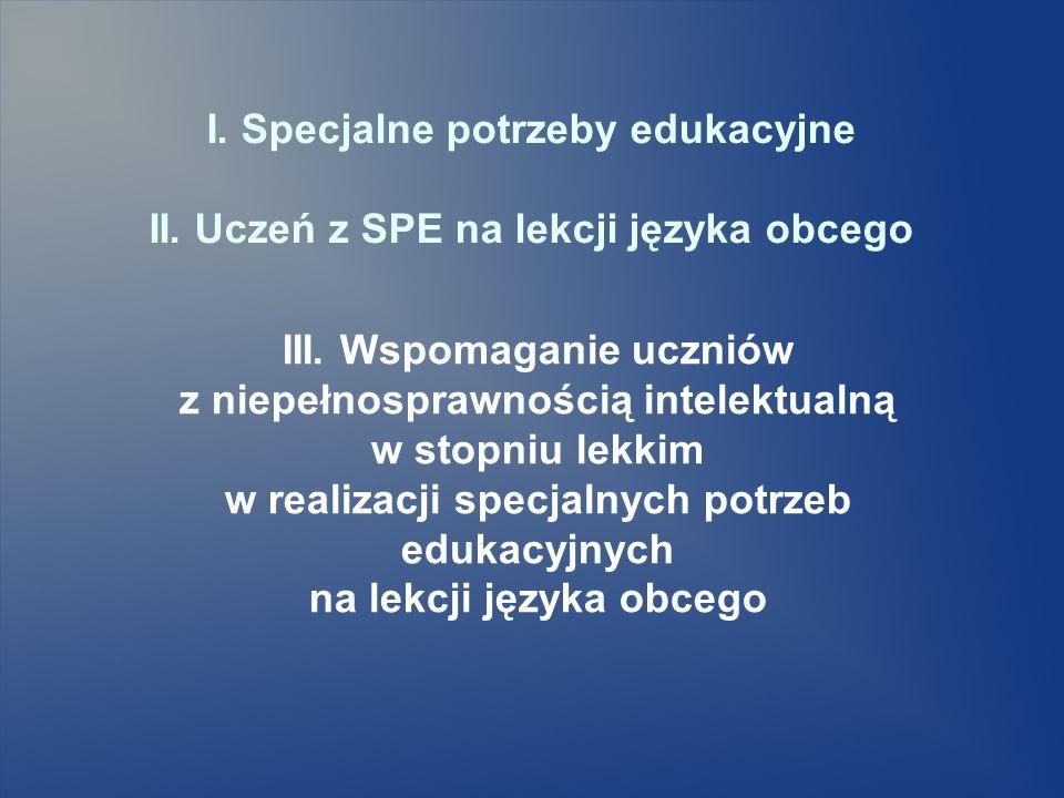 I. Specjalne potrzeby edukacyjne II