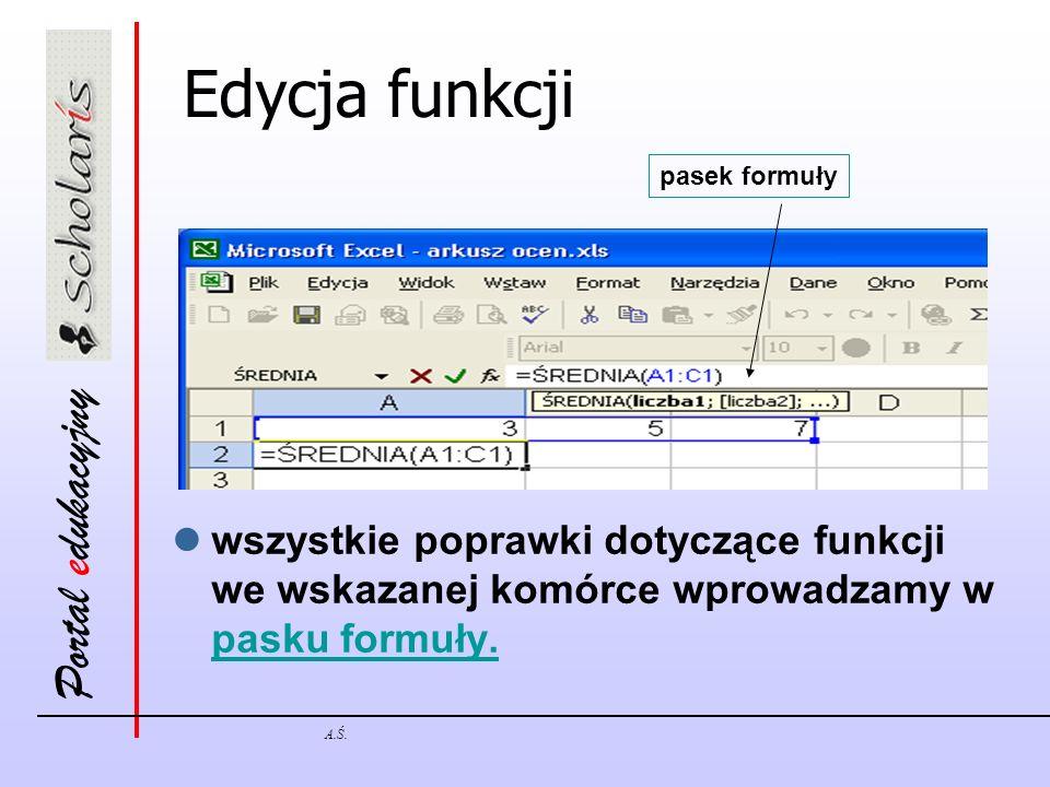 Edycja funkcji pasek formuły. wszystkie poprawki dotyczące funkcji we wskazanej komórce wprowadzamy w pasku formuły.